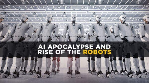 AI-APOCALYPSE-AND-RISE-OF-THE-ROBOTS-e1514653220208.jpg