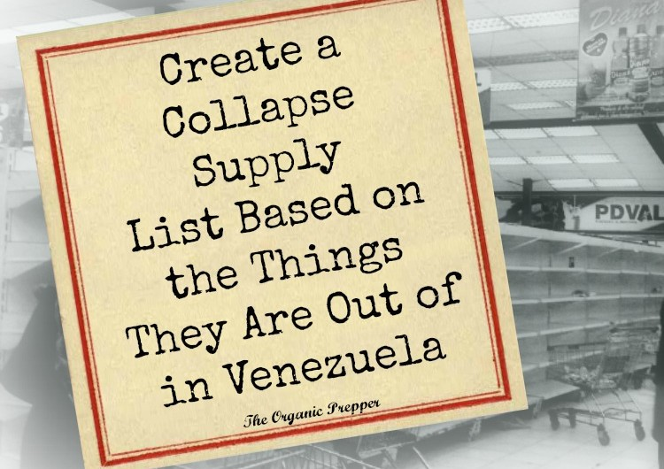 Create-a-Collapse-Supply-List-Based-on-the-Things-They-Are-Out-of-in-Venezuela-750x530.jpg