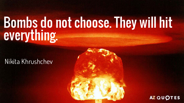 Quotation-Nikita-Khrushchev-Bombs-do-not-choose-They-will-hit-everything-15-77-48.jpg