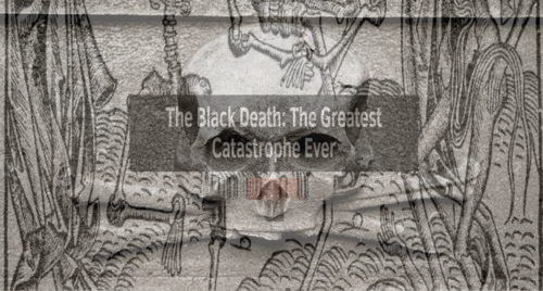 black_death_greatest_catastrophe_ever.png