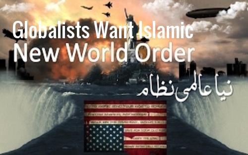 globalists_want_islamic_nwo.jpg