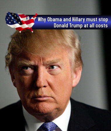 why_obama_and_hillary_must_stop_donald_trump_at_all_costs_1.png